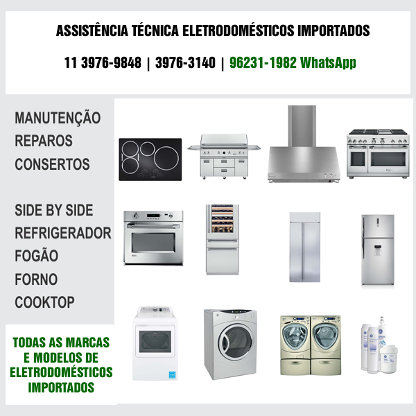 Assistência Técnica Eletrodomésticos Importados